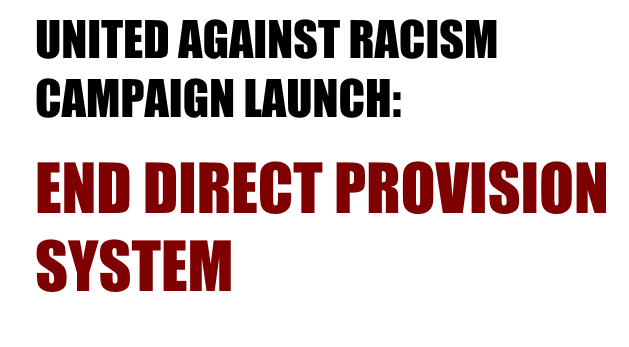 CAMPAIGN LAUNCH END DIRECT PROVISION SYSTEM